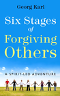 more information about Six Stages of Forgiving Others: A Spirit-Led Adventure / Digital original - eBook