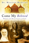 more information about Come My Beloved: Women and Their Visions of God / Digital original - eBook