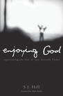 more information about Enjoying God: Experiencing the love of your heavenly father - eBook