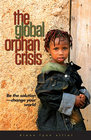 more information about The Global Orphan Crisis: Be the Solution, Change Your World / New edition - eBook