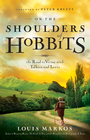 more information about On the Shoulders of Hobbits: The Road to Virtue with Tolkien and Lewis / New edition - eBook
