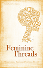 more information about Feminine Threads: Women in the Tapestry of Christian History - eBook