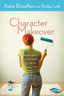 more information about Character Makeover: 40 Days with a Life Coach to Create the Best You - eBook