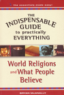 more information about The Indispensable Guide to Practically Everything: World Religions and What People Believe - eBook