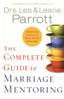 more information about The Complete Guide to Marriage Mentoring: Connecting Couples to Build Better Marriages - eBook