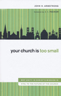 more information about Your Church Is Too Small: Why Unity in Christ's Mission Is Vital to the Future of the Church - eBook