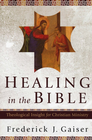 more information about Healing in the Bible: Theological Insight for Christian Ministry - eBook