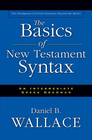more information about The Basics of New Testament Syntax: An Intermediate Greek Grammar - eBook
