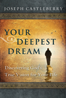 more information about Your Deepest Dream: Discovering God's True Vision for Your Life - eBook