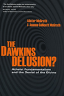 more information about The Dawkins Delusion?: Atheist Fundamentalism and the Denial of the Divine - eBook