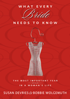 more information about What Every Bride Needs to Know: The Most Important Year in a Woman's Life - eBook