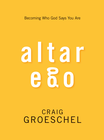 more information about Altar Ego: Becoming Who God Says You Are - eBook