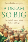 more information about A Dream So Big: Our Unlikely Journey to End the Tears of Hunger - eBook