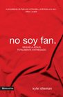 more information about No soy fan: Seguir a Jesus totalmente entregado - eBook