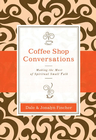 more information about Coffee Shop Conversations: Making the Most of Spiritual Small Talk - eBook