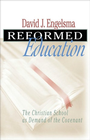 more information about Reformed Education: The Christian School as Demand of the Covenant - eBook