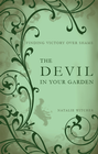 more information about The Devil in Your Garden: Finding Victory over Shame - eBook