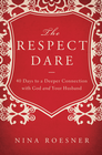 more information about The Respect Dare: 40 Days to a Deeper Connection with God and Your Husband - eBook