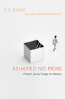 more information about Ashamed No More: A Pastor's Journey Through Sex Addiction - eBook