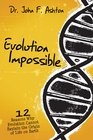 more information about Evolution Impossible: 12 Reasons Why Evolution Cannot Explain the Origin of Life on Earth - eBook