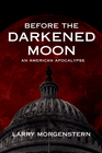 more information about Before the Darkened Moon: An American Apocalypse - eBook