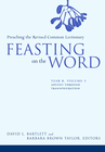 more information about Feasting on the Word: Year B, Vol. 1: Advent through Transfiguration - eBook