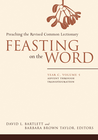 more information about Feasting on the Word: Year C, Vol. 1: Advent through Transfiguration - eBook