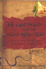 more information about The Last Word and the Word after That: A Tale of Faith, Doubt, and a New Kind of Christianity - eBook