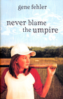 more information about Never Blame the Umpire - eBook