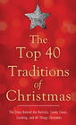 more information about The Top 40 Traditions of Christmas: The Story Behind the Nativity, Candy Canes, Caroling, and All Things Christmas - eBook