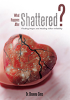more information about What Happens After Shattered?: Finding Hope and Healing After Infidelity - eBook