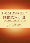 more information about Passionately Purposeful: What Makes a church A CHURCH - eBook