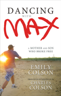 more information about Dancing with Max: A Mother and Son Who Broke Free - eBook