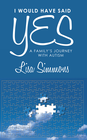 more information about I Would Have Said Yes: A Family's Journey with Autism - eBook