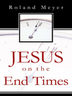 more information about Jesus on the End Times - eBook