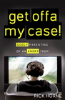 more information about Get Offa My Case!: Godly Parenting of an Angry Teen - eBook