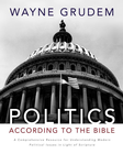 more information about Politics - According to the Bible: A Comprehensive Resource for Understanding Modern Political Issues in Light of Scripture - eBook