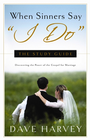 more information about When Sinners Say I Do: The Study Guide: Discovering the Power of the Gospel for Marriage - eBook