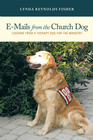 more information about E-Mails From The Church Dog: Lessons From A Therapy Dog For The Ministry - eBook