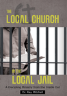 more information about The Local Church in the Local Jail: A Discipling Ministry from the Inside Out - eBook