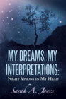 more information about MY DREAMS, MY INTERPRETATIONS: NIGHT VISIONS IN MY HEAD - eBook