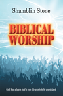more information about Biblical Worship: God has always had a way He wants to be worshiped - eBook