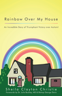 more information about Rainbow Over My House: An Incredible Story of Triumphant Victory over Autism! - eBook