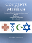 more information about Concepts of Messiah: A study of the Messianic Concepts of Islam, Judaism, Messianic Judaism and Christianity - eBook