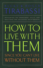 more information about How to Live With Them Since You Can't Live Without Them - eBook