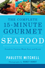 The Complete 15 Minute Gourmet: Seafood - eBook