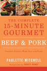 The Complete 15 Minute Gourmet: Beef & Pork - eBook