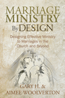 more information about Marriage Ministry By Design: Designing Effective Ministry to Marriages in the Church and Beyond - eBook
