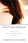 more information about Half the Church: Recapturing God's Global Vision for Women - eBook