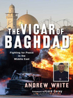 more information about The Vicar of Baghdad: Fighting for Peace in the Middle East - eBook